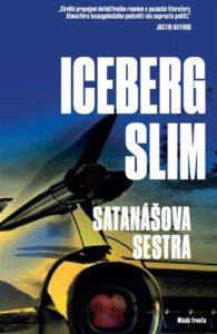 Iceberg Slim: Satanášova sestra (Shetanis' Sister), Mladá fronta, 2018,  248 stran